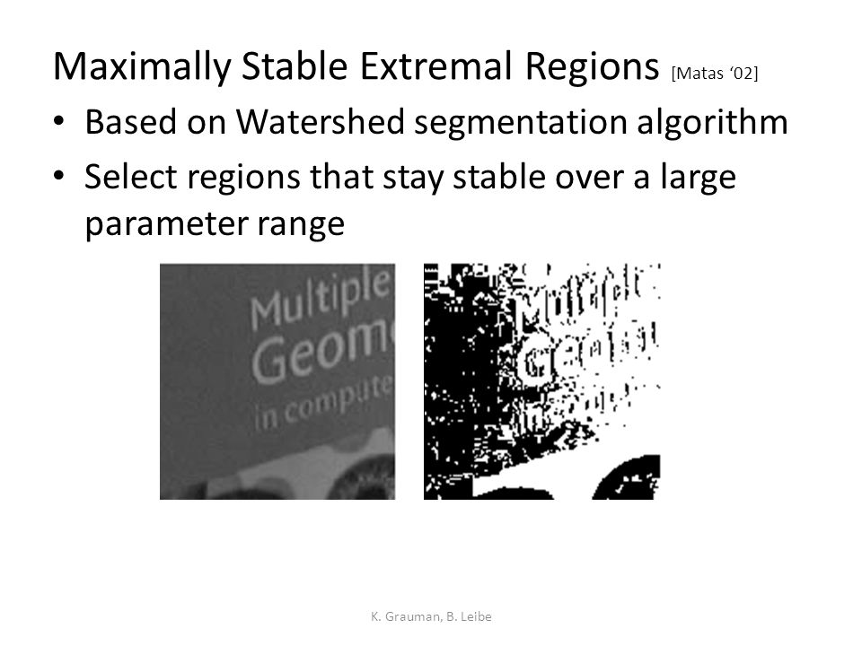 Maximally Stable Extremal Regions [Matas '02]